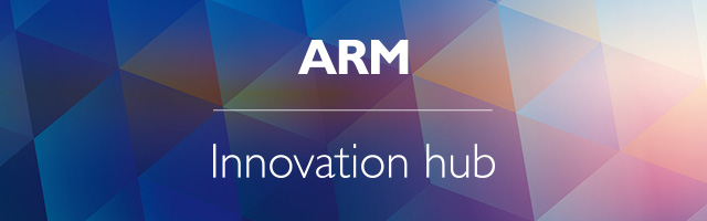 ARM Innovation hub